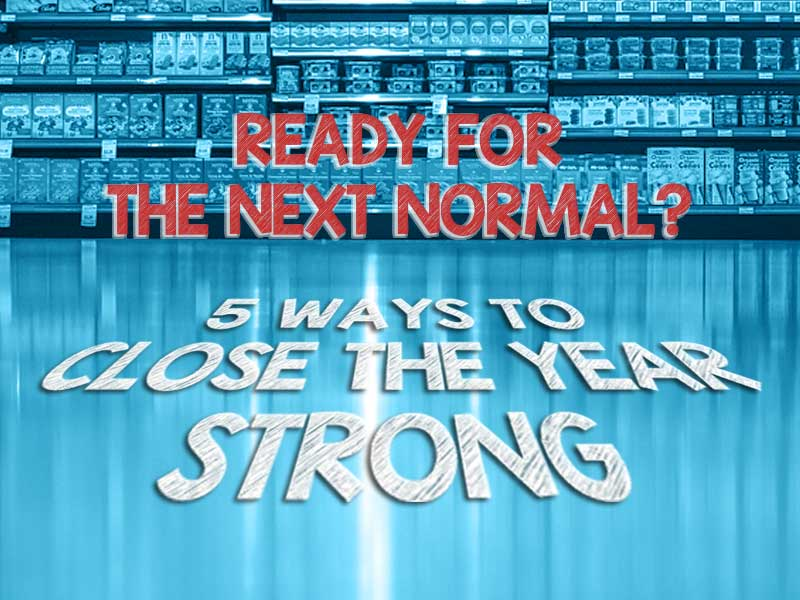 Illustration of supermarket shelves with consumer packaged goods with text about the next normal and how to close the year strong